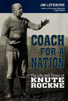 Coach for a nation The Life and Times of Knute Rockne